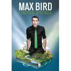 MAX BIRD - L Encyclo-Spectacle - Kursaal - 13.11.18