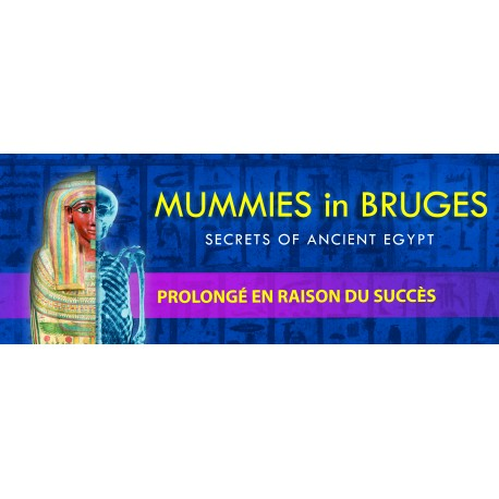 MUMMIES IN BRUGES - XPO Center Bruges