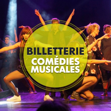 Billetterie Spectacle - COMÉDIES MUSICALES