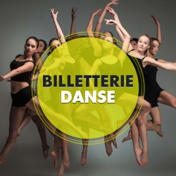Billetterie Spectacle - DANSE