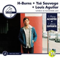 H-Burns + Ysé Sauvage + Louis Aguilar  - 4 Ecluses - 30/11/2019 - 1 place achetée : 1 place offerte