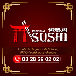 SUSHI IMPÉRIAL - Coudekerque-Branche